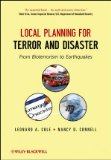 Local Planning for Terror and Disaster From Bioterrorism to Earthquakes  2012 9781118112861 Front Cover