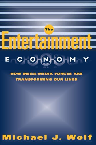 Entertainment Economy How Mega-Media Forces Are Transforming Our Lives  1999 edition cover