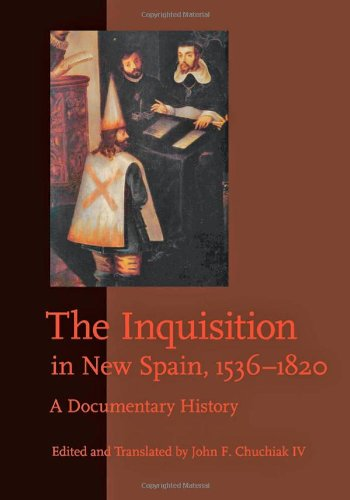 Inquisition in New Spain, 1536-1820 A Documentary History  2012 edition cover