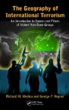 Geography of International Terrorism An Introduction to Spaces and Places of Violent Non-State Groups  2013 edition cover