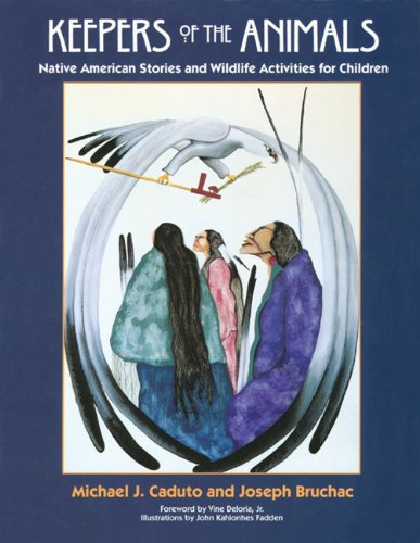 Keepers of the Animals Native American Stories and Wildlife Activities for Children  1998 (Reprint) edition cover
