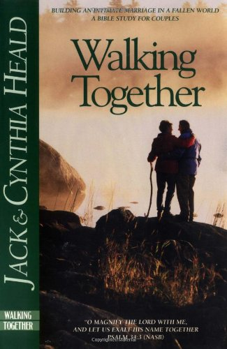 Walking Together Building an Intimate Marriage in a Fallen World  2000 9781576831861 Front Cover