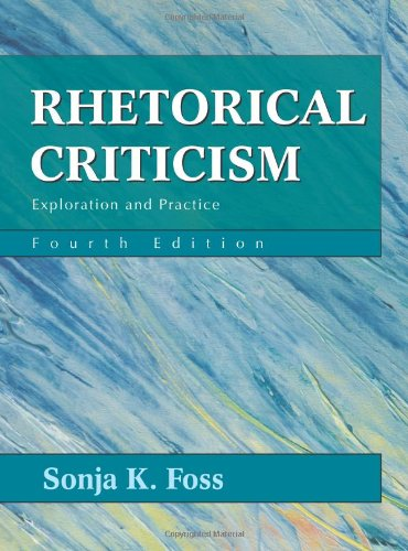 Rhetorical Criticism Exploration and Practice 4th 2008 9781577665861 Front Cover