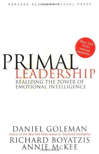 Primal Leadership Realizing the Power of Emotional Intelligence  2002 edition cover