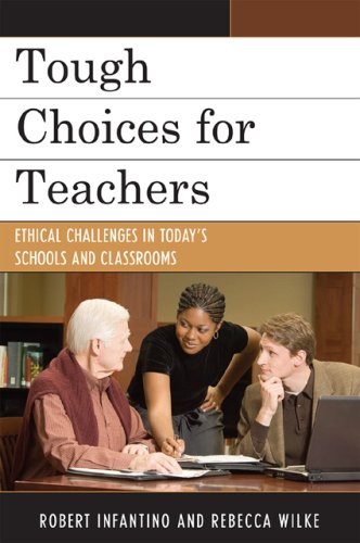 Tough Choices for Teachers Ethical Challenges in Today's Schools and Classrooms  2009 edition cover