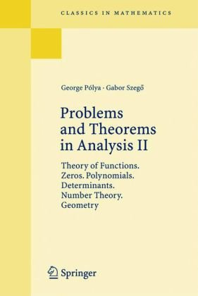 Problems and Theorems in Analysis. Volume II Theory of Functions. Zeros. Polynomials. Determinants. Number Theory. Geometry  1998 edition cover