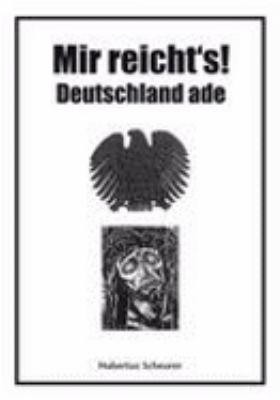 Mir Reicht's ! Deutschland Ade N/A 9783833479861 Front Cover