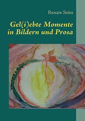 Gel(i)ebte Momente in Bildern und Prosa Zum 90ten Geburtstag N/A 9783837046861 Front Cover