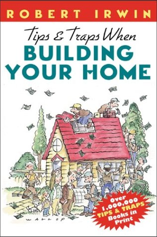 Tips and Traps When Building Your Home   2001 9780071356862 Front Cover