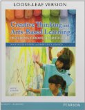 Creative Thinking and Arts-Based Learning Preschool Through Fourth Grade, Loose-Leaf Version 6th 2014 9780133388862 Front Cover