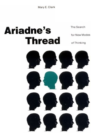 Ariadne's Thread The Search for New Modes of Thinking  1989 (Revised) 9780312015862 Front Cover