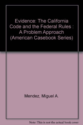 California Code and the Federal Rules : A Problem Approach 1st 9780314066862 Front Cover