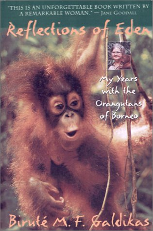 Reflections of Eden My Years with the Orangutans of Borneo N/A edition cover