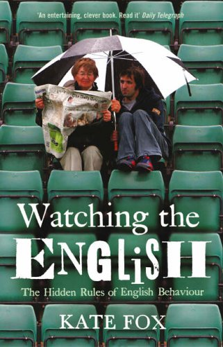Watching the English - The Hidden Rules of English Behaviour N/A 9780340818862 Front Cover
