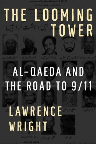 Looming Tower Al-Qaeda and the Road to 9/11  2006 edition cover
