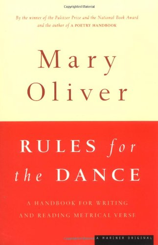 Rules for the Dance A Handbook for Writing and Reading Metrical Verse  1998 edition cover