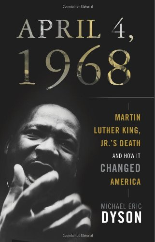 April 4, 1968 Martin Luther King, Jr.'s Death and How It Changed America N/A edition cover