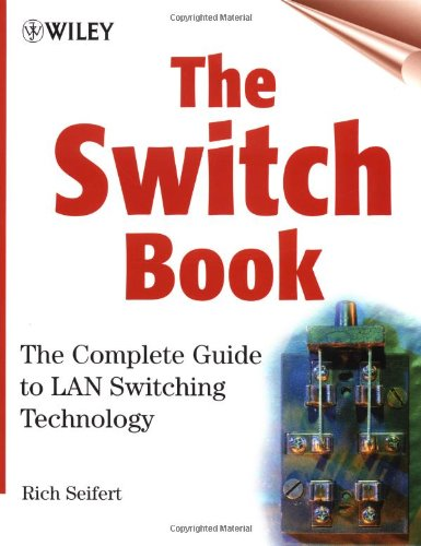 Switch Book The Complete Guide to LAN Switching Technology  2000 9780471345862 Front Cover