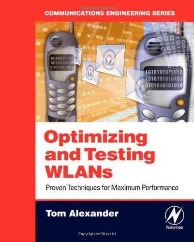 Optimizing and Testing WLANs Proven Techniques for Maximum Performance  2007 9780750679862 Front Cover