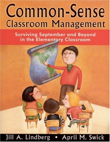 Common-Sense Classroom Management Surviving September and Beyond in the Elementary Classroom  2001 9780761978862 Front Cover