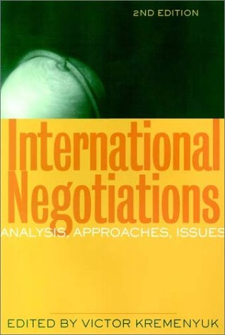 International Negotiation Analysis, Approaches, Issues 2nd 2002 (Revised) edition cover