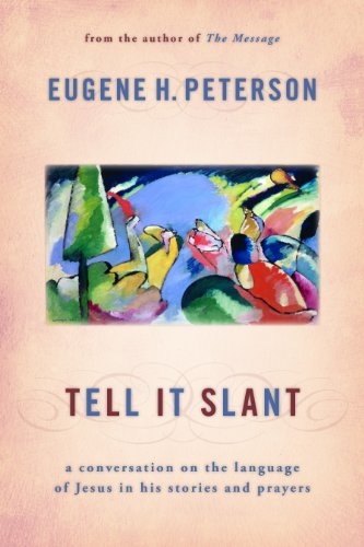 Tell It Slant A Conversation on the Language of Jesus in His Stories and Prayers  2012 edition cover
