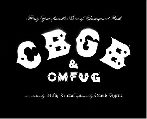 CBGB and OMFUG Thirty Years from the Home of Underground Rock  2005 edition cover