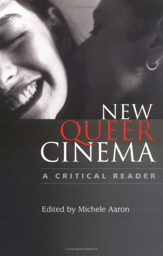 New Queer Cinema A Critical Reader  2004 9780813534862 Front Cover