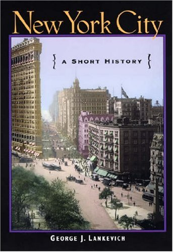 New York City A Short History 2nd 2002 (Reprint) edition cover