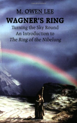 Wagner's Ring Turning the Sky Around - An Introduction to the Ring of the Nibelung  1994 (Reprint) edition cover