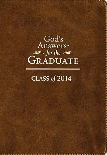 God's Answers for the Graduate: Class of 2014, Brown, New King James Version  2014 9781400322862 Front Cover