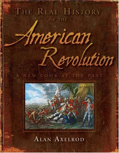 Real History of the American Revolution A New Look at the Past  2007 edition cover