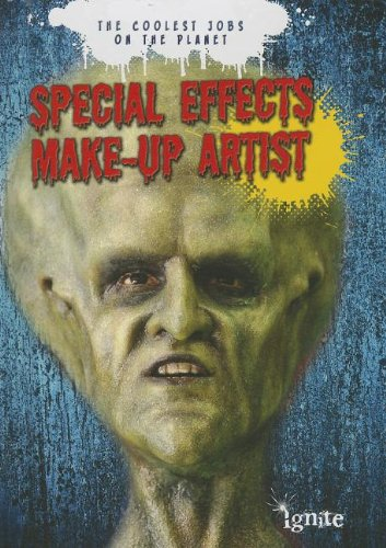 Special Effects Make-Up Artist: The Coolest Jobs on the Planet  2013 edition cover