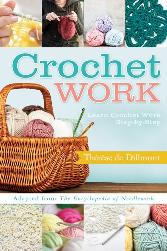 Crochet Work: Taken from the Encyclopedia of Needlework  2013 edition cover