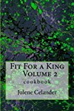 Fit for a King Cookbook N/A 9781492910862 Front Cover