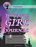 Powerful Girl Journal - Northern Lights Volume 1 N/A 9781493728862 Front Cover