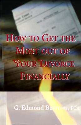 How to Get the Most Out of Your Divorce Financially   2002 9781550023862 Front Cover