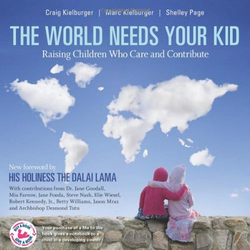 World Needs Your Kid Raising Children Who Care and Contribute 2nd 2010 (Revised) edition cover