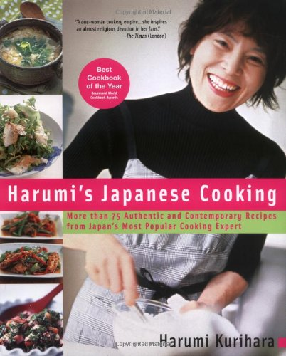 Harumi's Japanese Cooking More Than 75 Authentic and Contemporary Recipes from Japan's Most Popular Cooking Expert  2006 9781557884862 Front Cover