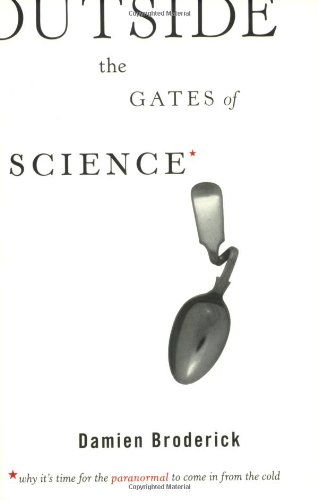 Outside the Gates of Science Why It's Time for the Paranormal to Come in from the Cold N/A 9781560259862 Front Cover