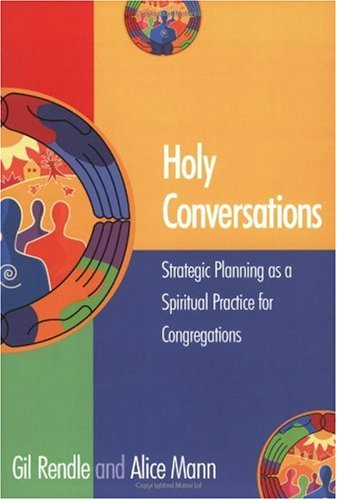 Holy Conversations Strategic Planning As a Spiritual Practice for Congregations  2003 edition cover