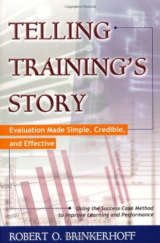 Telling Training's Story Evaluation Made Simple, Credible, and Effective  2006 edition cover