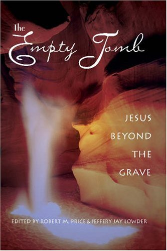 Empty Tomb Jesus Beyond the Grave  2005 9781591022862 Front Cover