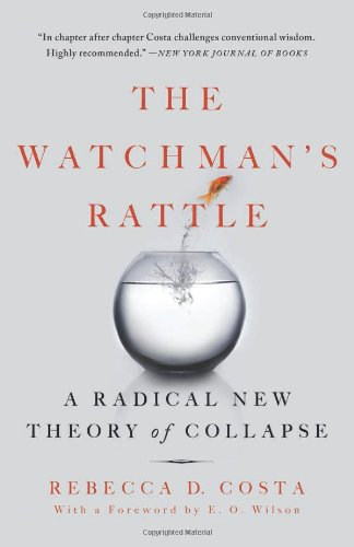 Watchman's Rattle A Radical New Theory of Collapse N/A 9781593156862 Front Cover