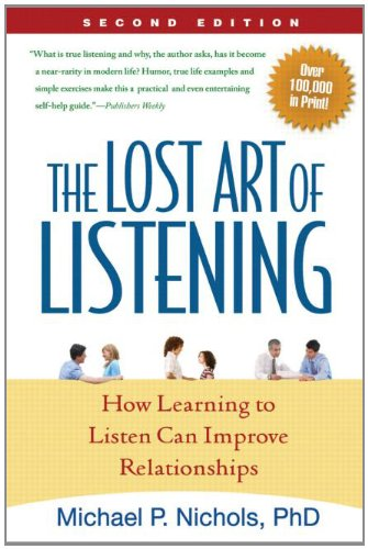 Lost Art of Listening, Second Edition How Learning to Listen Can Improve Relationships 2nd 1996 (Revised) 9781593859862 Front Cover