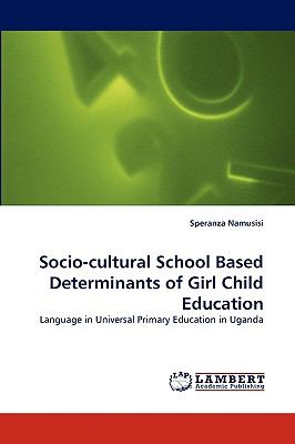 Socio-Cultural School Based Determinants of Girl Child Education  N/A 9783838381862 Front Cover