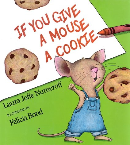 If You Give a Mouse a Cookie  25th 2010 (Anniversary) 9780060245863 Front Cover