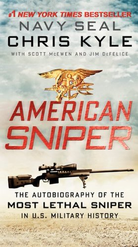 American Sniper The Autobiography of the Most Lethal Sniper in U. S. Military History  2012 9780062238863 Front Cover