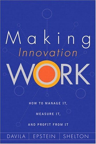 Making Innovation Work How to Manage It, Measure It, and Profit from It  2006 edition cover