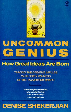 Uncommon Genius How Great Ideas Are Born N/A edition cover